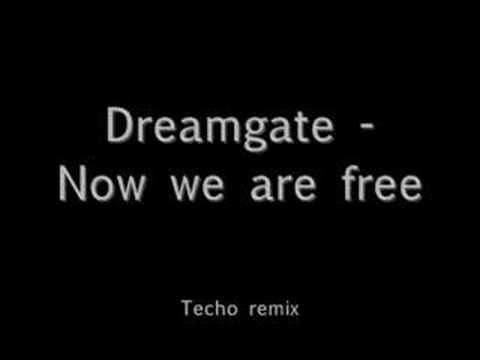 Dreamgate - Now we are free Techno Remix