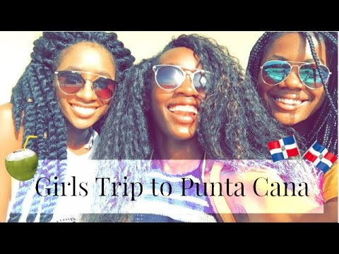 Vacation Vlog | Girls Trip To Punta Cana