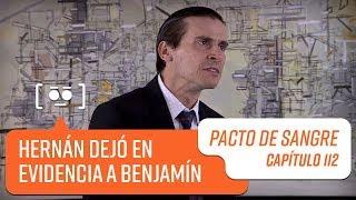 Hernán dejó en evidencia a Benjamín   Pacto de Sangre   Capítulo 112