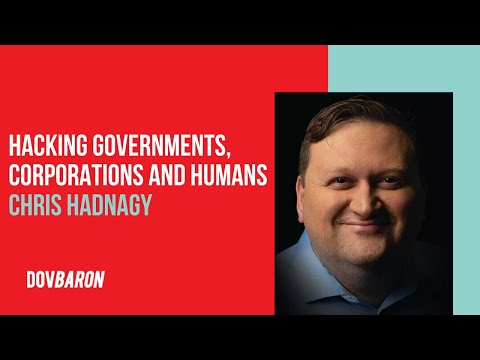 Hacking Governments, Corporations and Humans with Chris Hadnagy