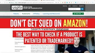 How To Check If A Product Is PATENTED Or TRADEMARKED (IMPORTANT!!!)