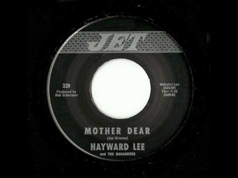 Hayward Lee And The Marauders - Mother Dear (Jet)