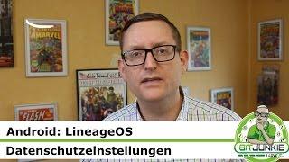 Customrom, LineageOS Datenschutzeinstellungen