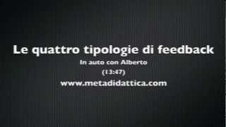 Le quattro tipologie di feedback - In auto con Alberto