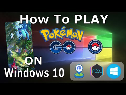 How To Play Pokemon GO On Windows 10 PC February 2020