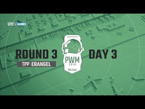 [PWM Pro Tour Day 3] TPP Round 3 [18.05.20] PUBG Warfare Masters Pro Tour / 배틀그라운드