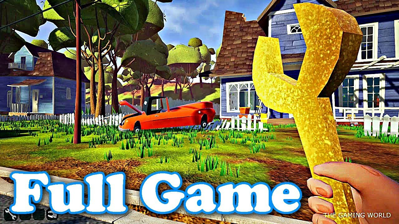 HELLO NEIGHBOR - Full Game Walkthrough (The Easiest Way to ...