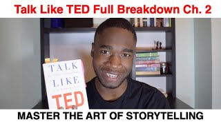 How to give the perfect speech- Talk like TED. Chapter 2 Summary: MASTER THE ART OF STORYTELLING