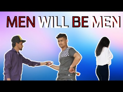 Men will be men | prince verma