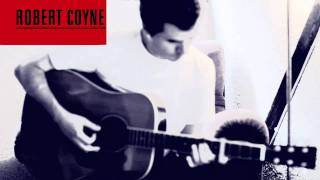 "Robert Coyne  - ""May I be the first"""