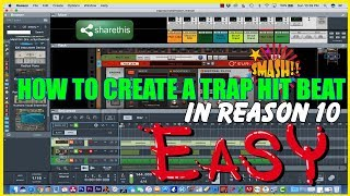 HOW TO CREATE A TRAP SMASH HIT BEAT IN PROPELLERHEAD REASON 10 | W/O USING VSTS