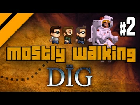 Mostly Walking - The Dig - P2