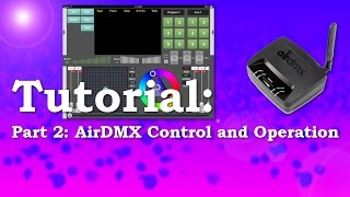 airdmx basic control and operation   tutorial 2