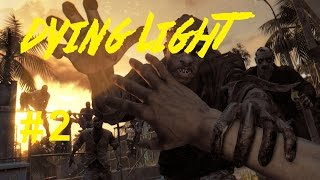 Ep2 Dying Light(max graphics 60fps)Earning My Way(ASUS GTX 980 STRIX POWERED)