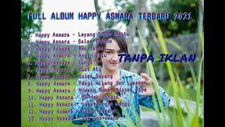 FULL ALBUM HAPPY ASMARA TERBARU 2021