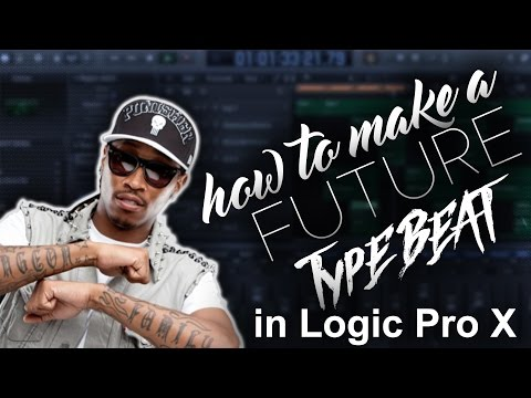How To Make a Future Type Beat in Logic Pro X   Beat Maker Tutorials
