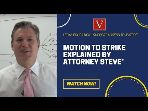 Motion to Strike explained by Attorney Steve!