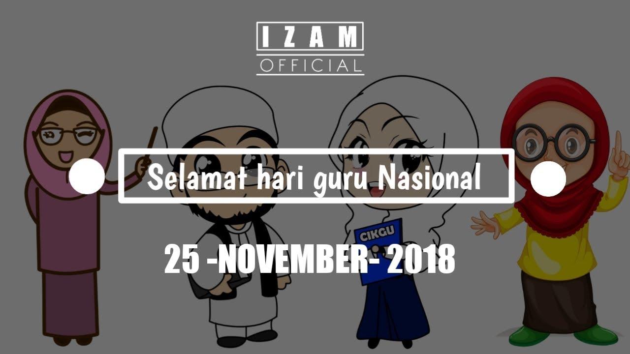 Ucapan Selamat Hari Guru Nasional 2018 Cover Animasi Guru Tersayang Izam Official Youtube