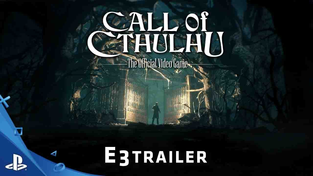 Call of Cthulhu: The Official Video Game - E3 2016 Trailer ...