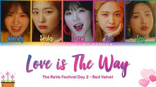 Red Velvet (레드벨벳) - Love Is The Way Lyrics Color Coded (Han/Rom/Eng)