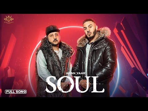 SOUL: Aman Yaar Feat. Minister Music [Official Video]