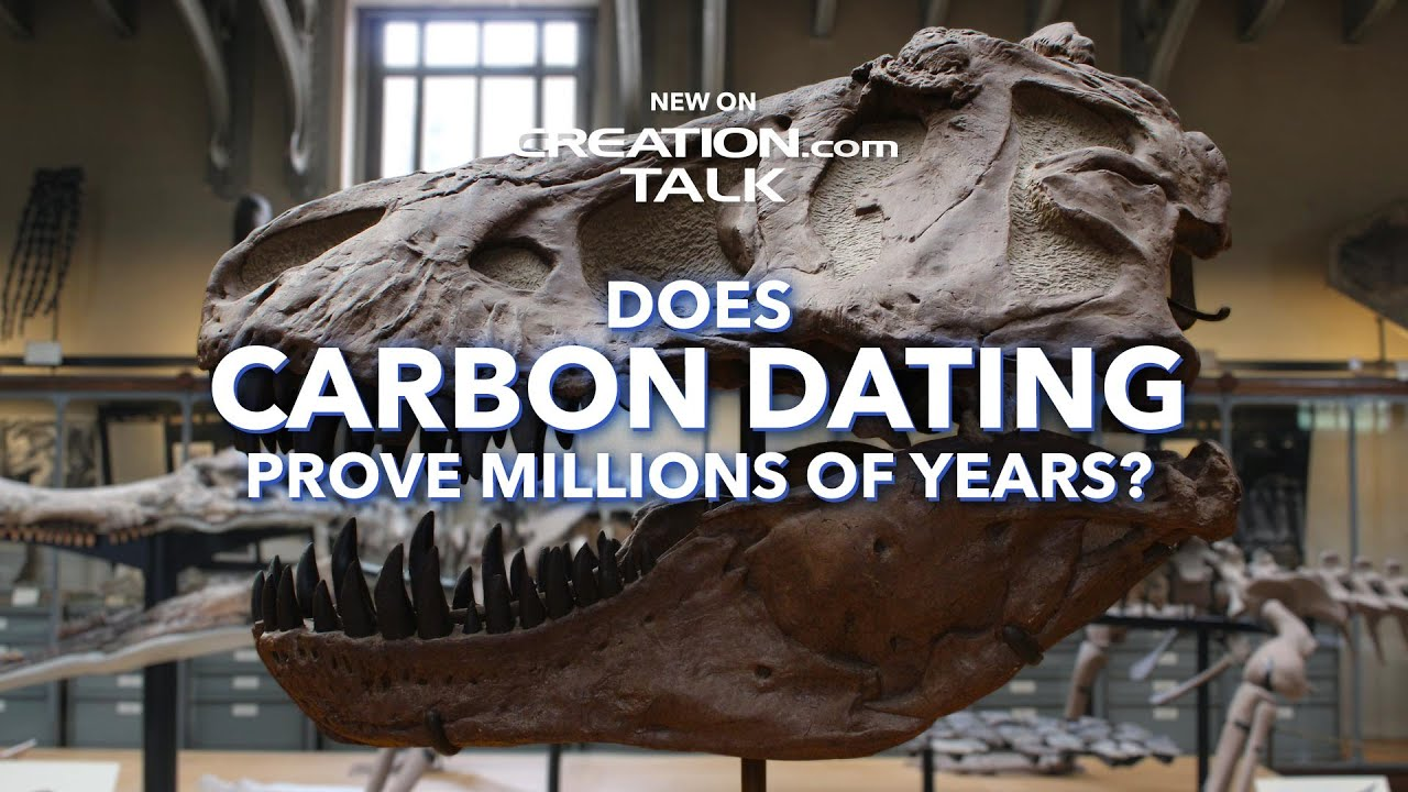 Does Carbon Dating Prove Millions of Years?