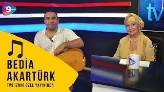 Bedia Akartürk TV9 İzmir Özel yayını 5.Bölüm