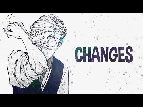 Nightcore - Changes ~ (Lyrics)