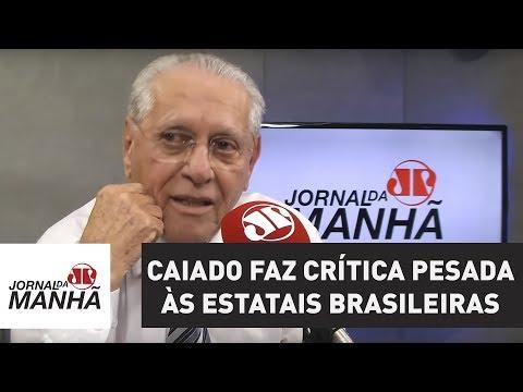 Caiado faz crítica pesada às estatais brasileiras | Joseval Peixoto