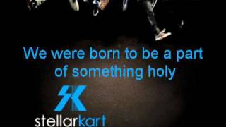 Something Holy by Stellar Kart (with lyrics)