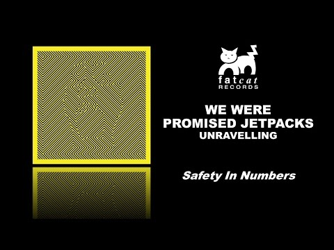 We Were Promised Jetpacks - Safety In Numbers [Unravelling]