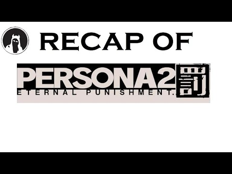 Download What happened in Persona 2: Eternal Punishment? (RECAPitation)