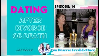 DATING AFTER DIVORCE OR DEATH OF A SPOUSE #divorce #marriage #relationships