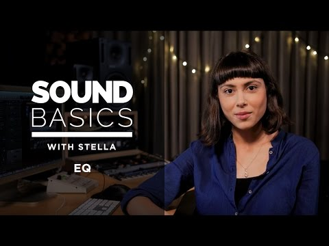 EQ Explained – Sound Basics with Stella Episode 2