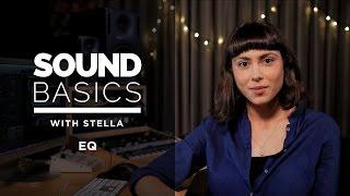 EQ Explained – Sound Basics with Stella Episode 2