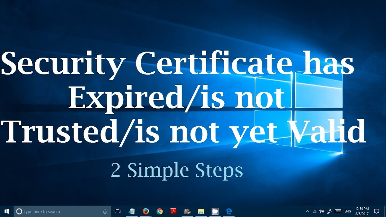 Fix Security Certificate has expired, not trusted and not yet valid error  (2 Steps) Google Chrome