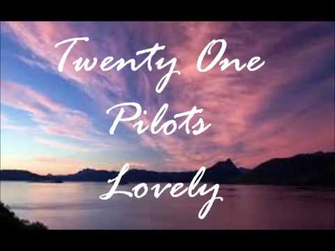 twenty one Pilots Lovely (New Verson)
