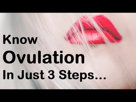 Know Your Ovulation In Just 3 Steps | Know Ovulation & Get Pregnant Fast |
