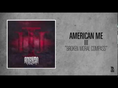 American Me - Broken Moral Compass