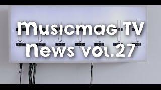 Musicmag TV News Выпуск №27