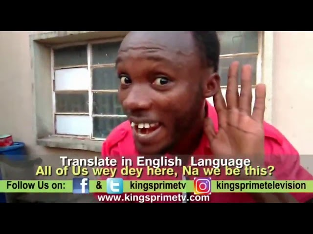 """Una Sabi English right? Oya Translate """"All of Us wey dey here, Na we be this?"""""""
