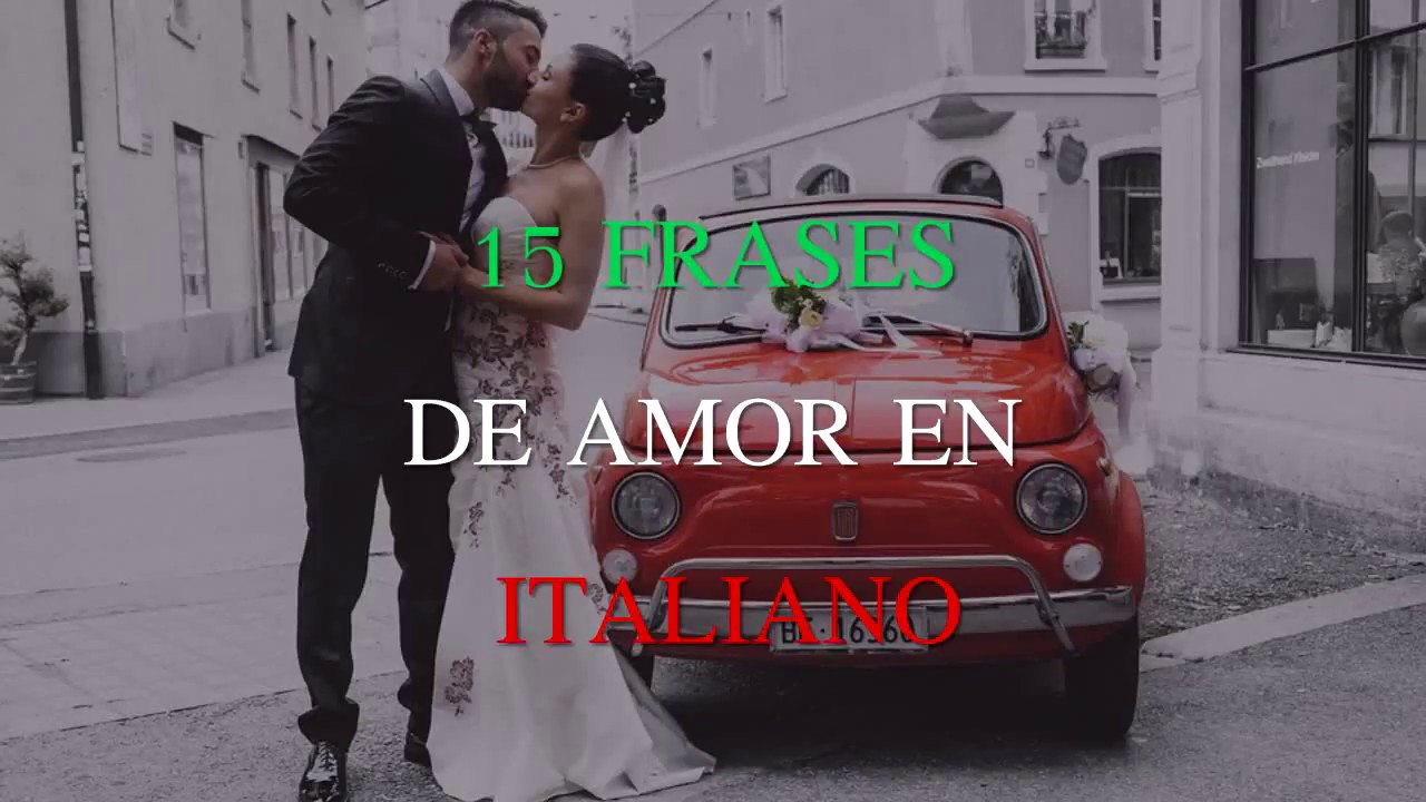 15 Frases De Amor En Italiano Youtube