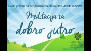 Meditacija za dobro jutro i dobar dan