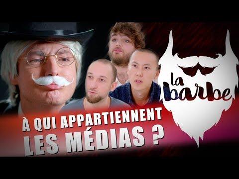 À QUI APPARTIENNENT LES MEDIAS ? (feat. OSONS CAUSER) - LA BARBE
