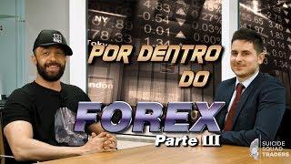Por Dentro do FOREX. A Verdade Desse Mercado 03/03