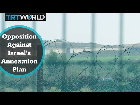 Opposition against Israel's annexation plan grows