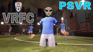 VRFC - PSVR | VR Soccer Game | First impressions!!!!   BETA VERSION