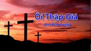 Ôi Thập Giá (Lm Kim Long) - Ca đoàn Ngôi Ba