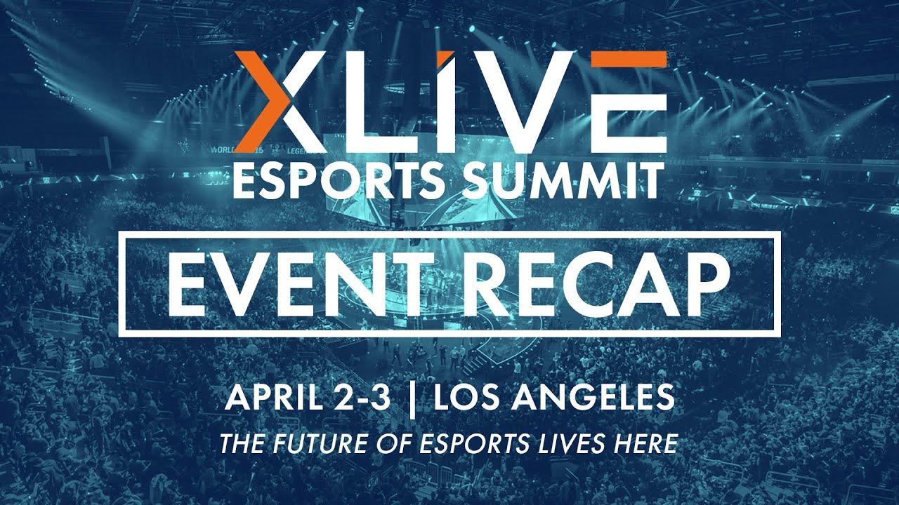 XLIVE Esports Summit 2018 - Los Angeles - Recap