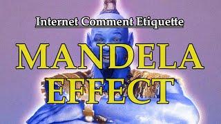 """Internet Comment Etiquette: """"The Mandela Effect"""""""